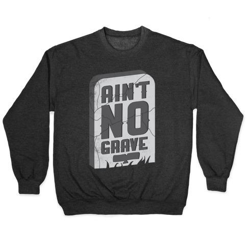 Ain't No Grave Pullover