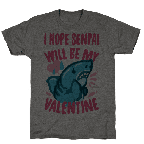 I Hope Senpai Will Be My Valentine Mens T-Shirt