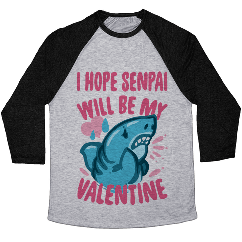 I Hope Senpai Will Be My Valentine Baseball Tee