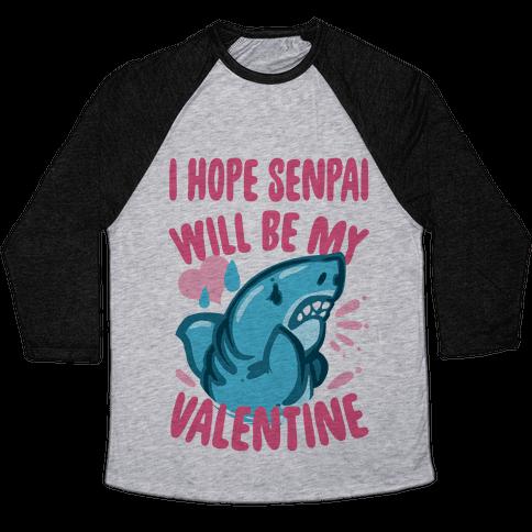 I Hope Senpai Will Be My Valentine Baseball Tee