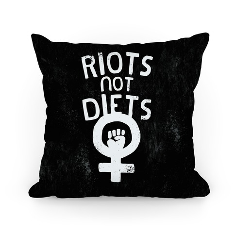 Riots Not Diets Pillow Pillow