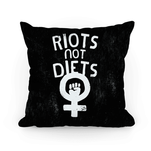 Riots Not Diets Pillow Pillow
