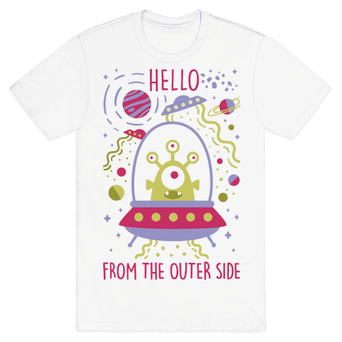 Hello From The Outer Side Mens T-Shirt