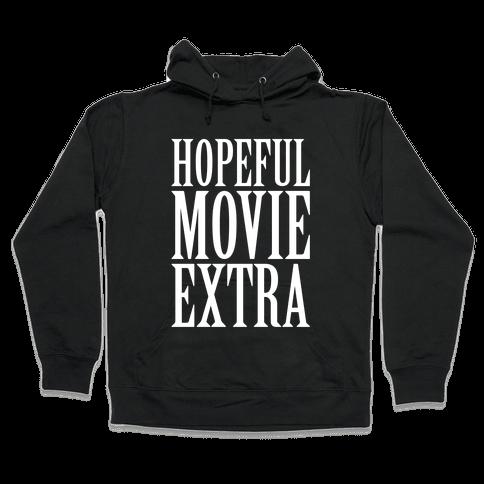 Hopeful Movie Extra Hooded Sweatshirt