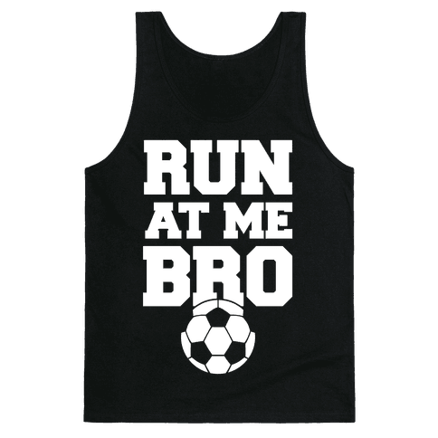Run At Me Bro (White Ink) Tank Top