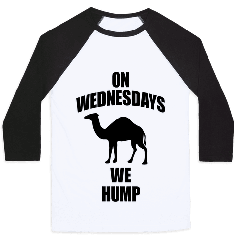 On Wednesdays We Hump Baseball Tee