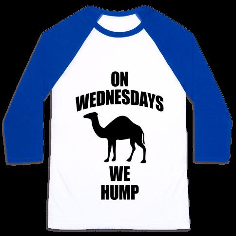 On Wednesdays We Hump Baseball Tee