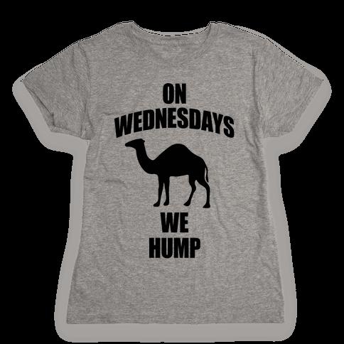 On Wednesdays We Hump Womens T-Shirt