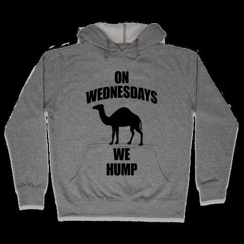 On Wednesdays We Hump Hooded Sweatshirt