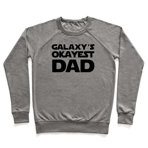 Galaxy's Okayest Dad Pullover