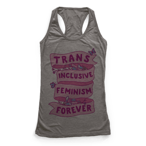 Trans Inclusive Feminism Forever Racerback Tank Top