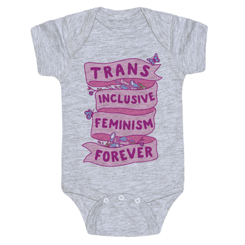 Trans Inclusive Feminism Forever Baby Onesy