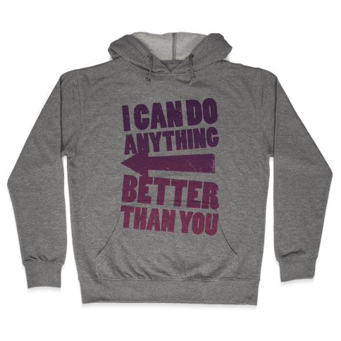 Better Than You (Training Pair, Part 2) Hooded Sweatshirt