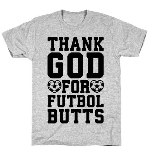 Thank God For Futbol Butts T-Shirt
