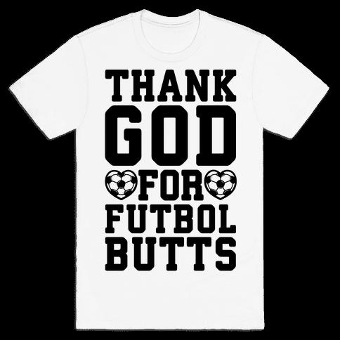 Thank God For Futbol Butts Mens T-Shirt