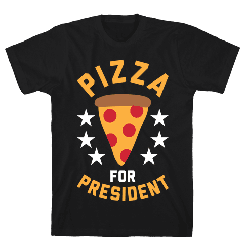 Pizza For President Mens/Unisex T-Shirt
