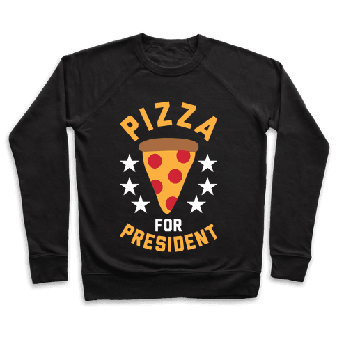 Pizza For President Pullover