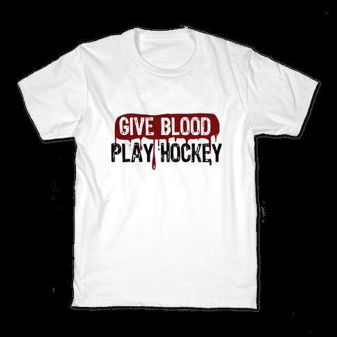 Give blood; Play Hockey Kids T-Shirt