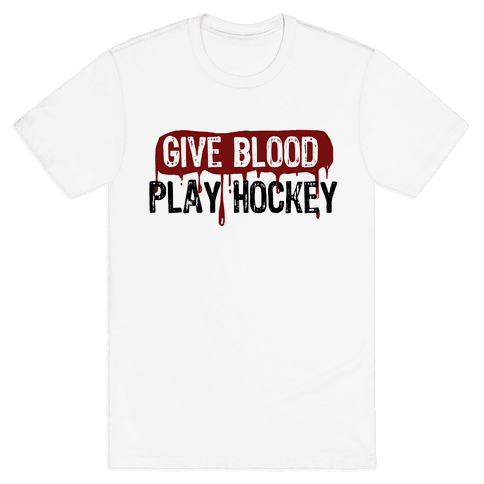 Give blood; Play Hockey Mens T-Shirt
