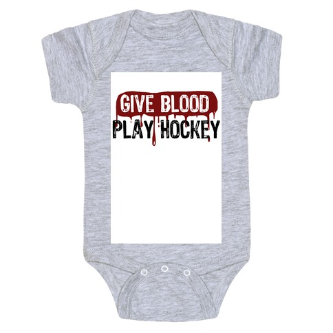 Give blood; Play Hockey Baby Onesy