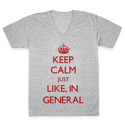 Keep Calm In General V-Neck Tee Shirt