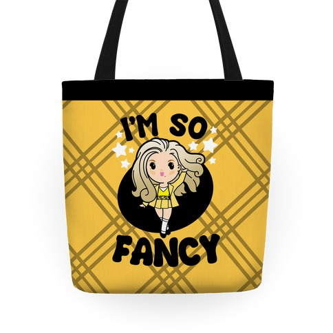I'm So Fancy Tote