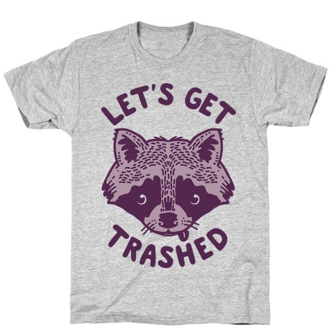 Let's Get Trashed Raccoon T-Shirt