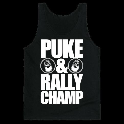 Puke And Rally Champ Tank Top