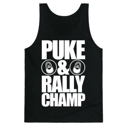Puke And Rally Champ Tank Top