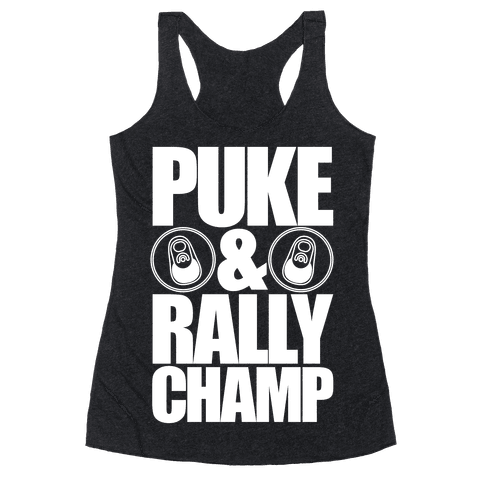 Puke And Rally Champ Racerback Tank Top