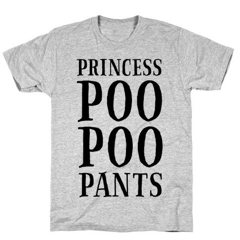 Princess Poo Poo Pants T-Shirt