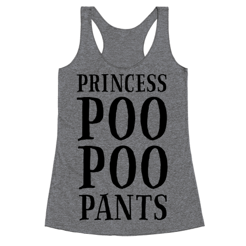 Princess Poo Poo Pants Racerback Tank Top