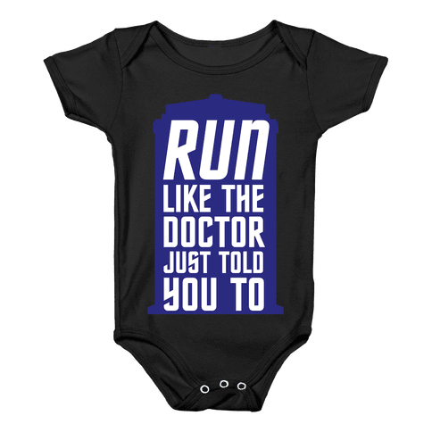 Run Like The Doctor Just Told You To Baby Onesy
