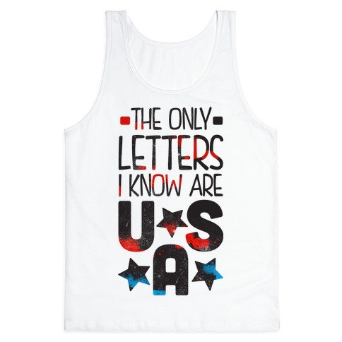 The Only Letters Are USA (Tank) Tank Top