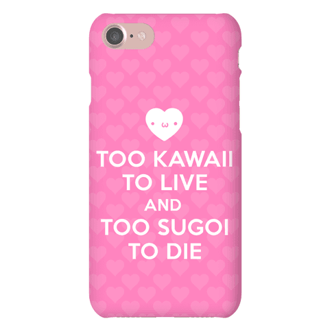 Too Kawaii To Live Phone Case