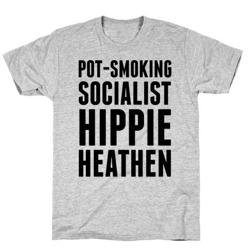 Pot Smoking Socialist Hippie Heathen T-Shirt