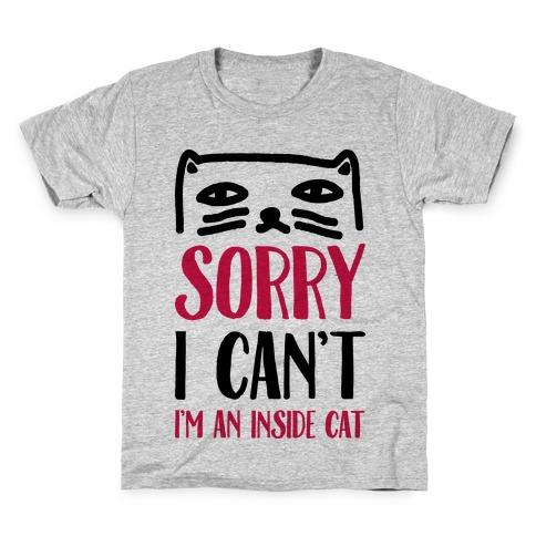 Sorry I Can't I'm Inside Cat Kids T-Shirt