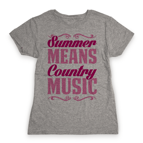 Summer Means Country Music Womens T-Shirt