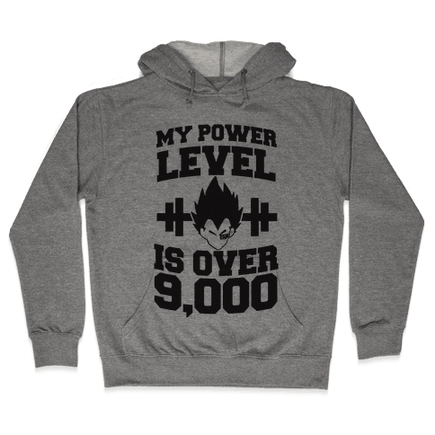 My Power Level is Over 9,000 Hooded Sweatshirt
