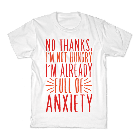 Full of Anxiety Kids T-Shirt