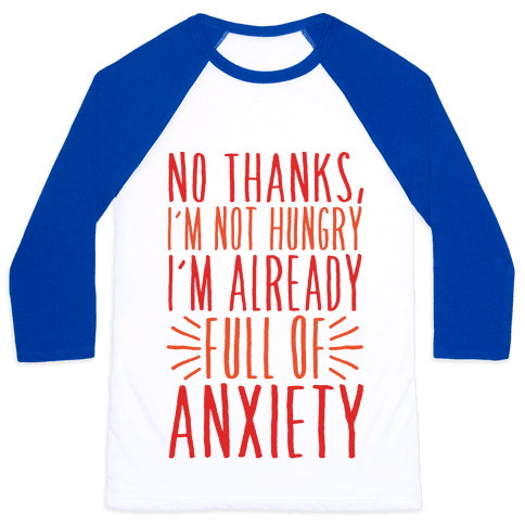 Full of Anxiety Baseball Tee