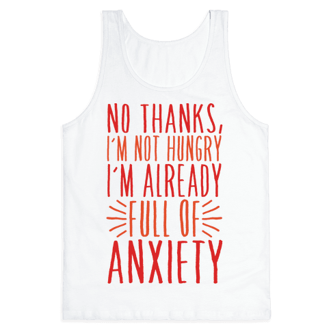 Full of Anxiety Tank Top