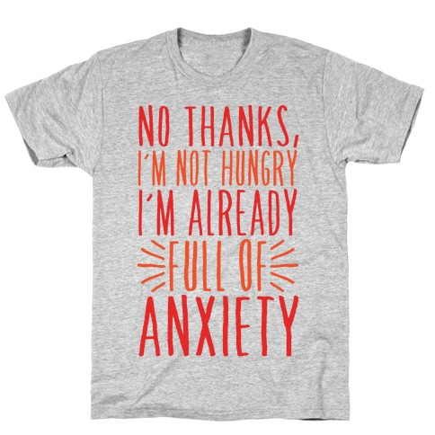 Full of Anxiety T-Shirt