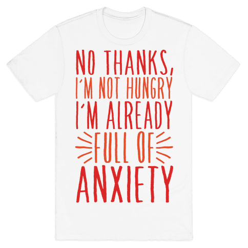 Full of Anxiety Mens T-Shirt