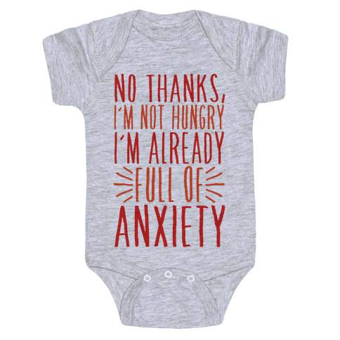Full of Anxiety Baby Onesy