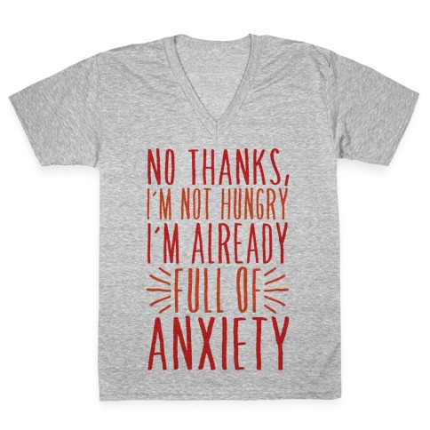 Full of Anxiety V-Neck Tee Shirt