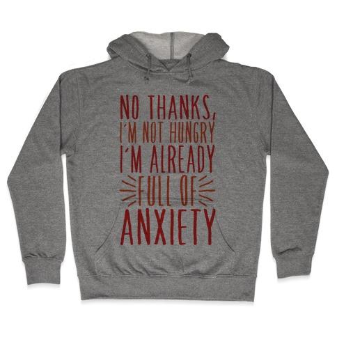 Full of Anxiety Hooded Sweatshirt