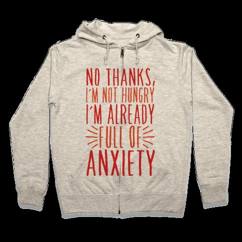 Full of Anxiety Zip Hoodie