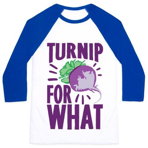 Turnip For What Baseball Tee