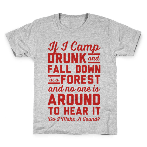 If I Camp Drunk Kids T-Shirt